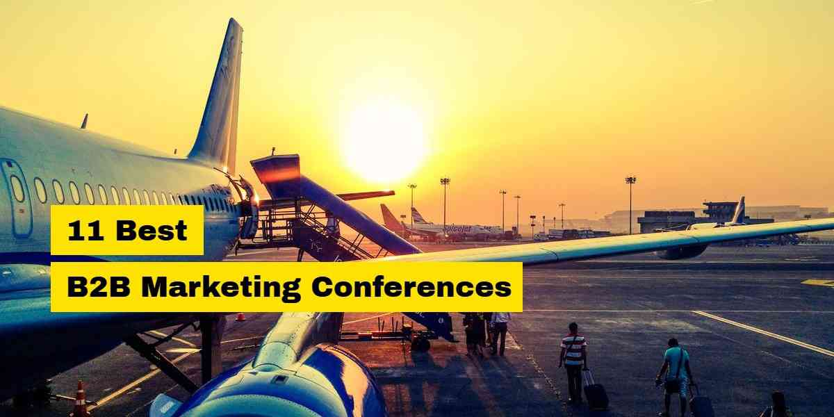 The Top B2B Marketing Conferences To Do Deals