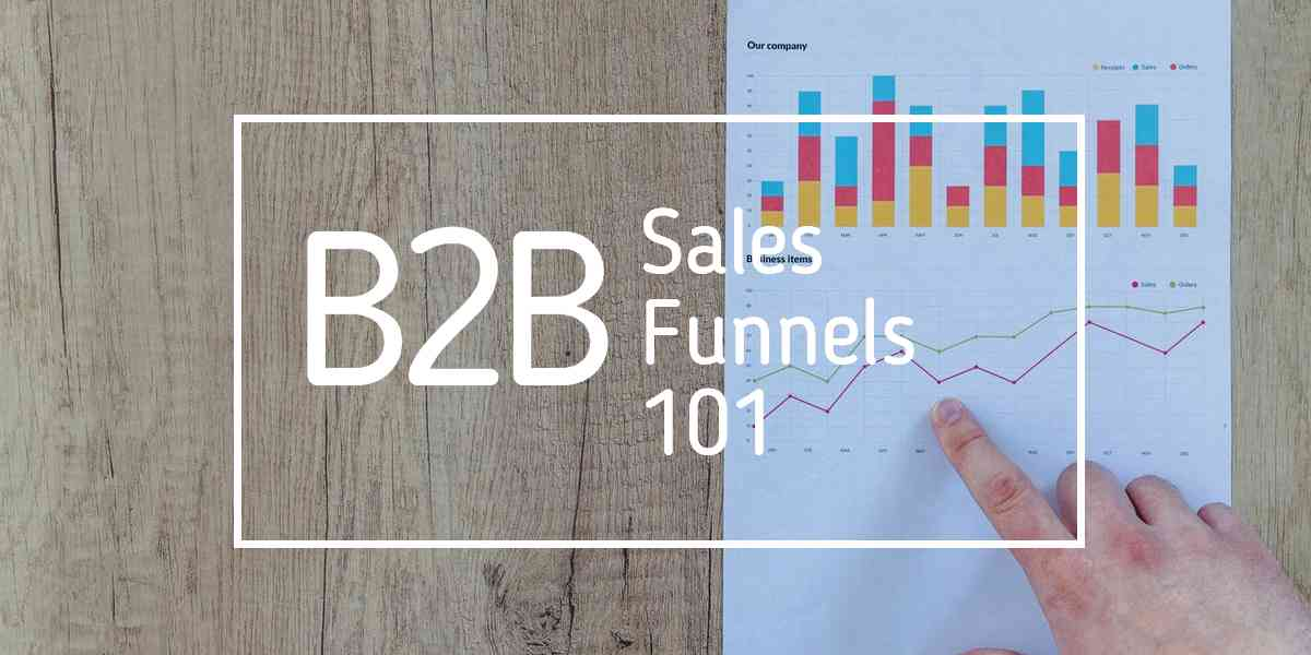 B2B Sales Funnels From Visit to Conversion