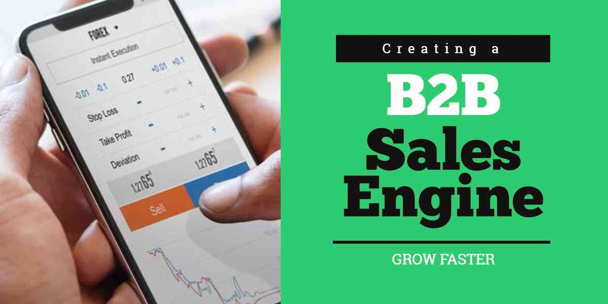 Creating A B2B Sales Engine