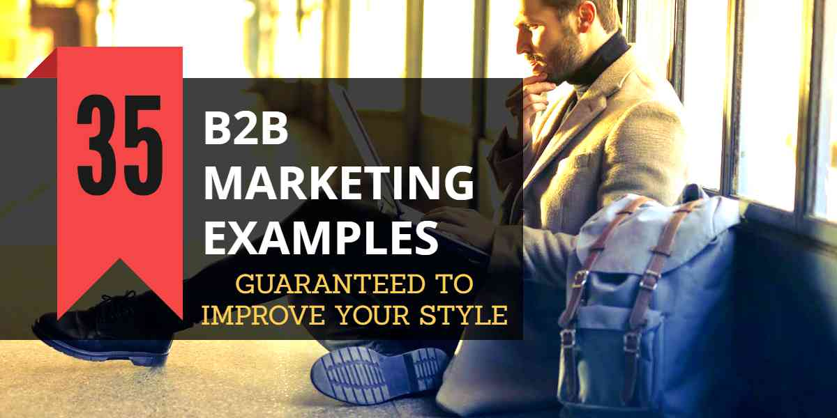 Best B2B Marketing Examples & Successful Marketing Strategies