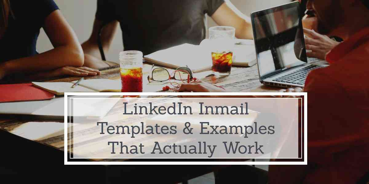 LinkedIn InMail Template - How to Write Irresistible InMails that Increase Conversions