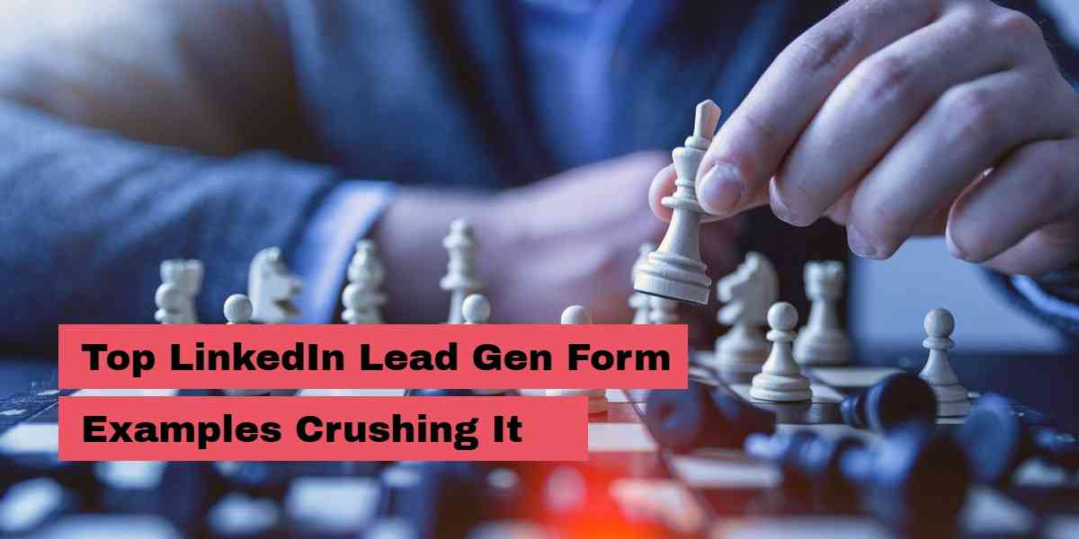 How to Use LinkedIn Lead Generation Forms to Get New Leads