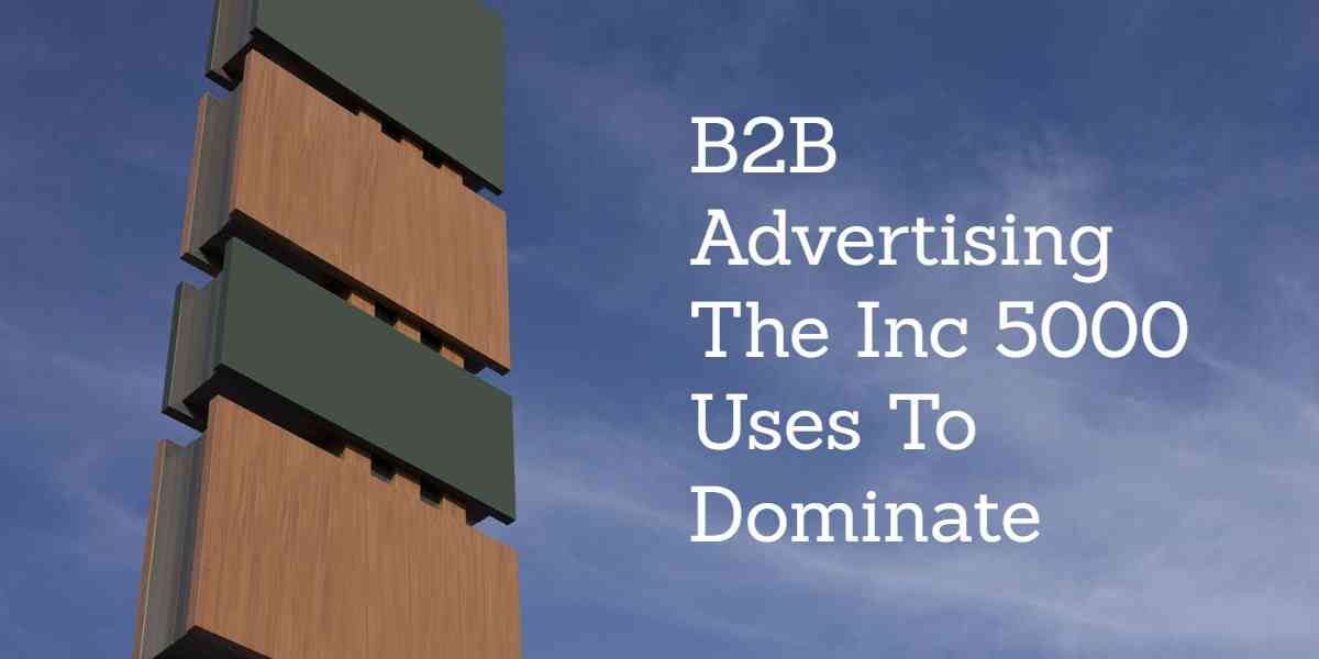 B2B Advertising: How to Market Your Business to Drive Sales