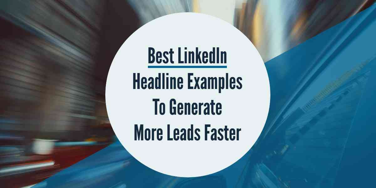 The Best LinkedIn Headline Examples Used by B2B Lead Generation Experts