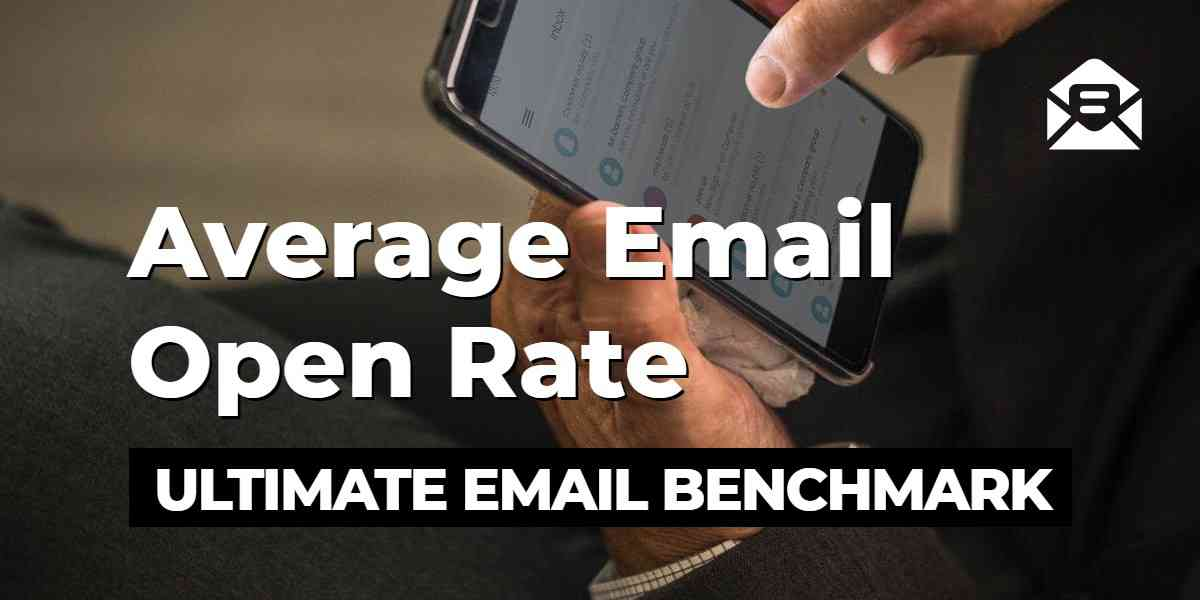 Average Email Open Rate for Email Marketing