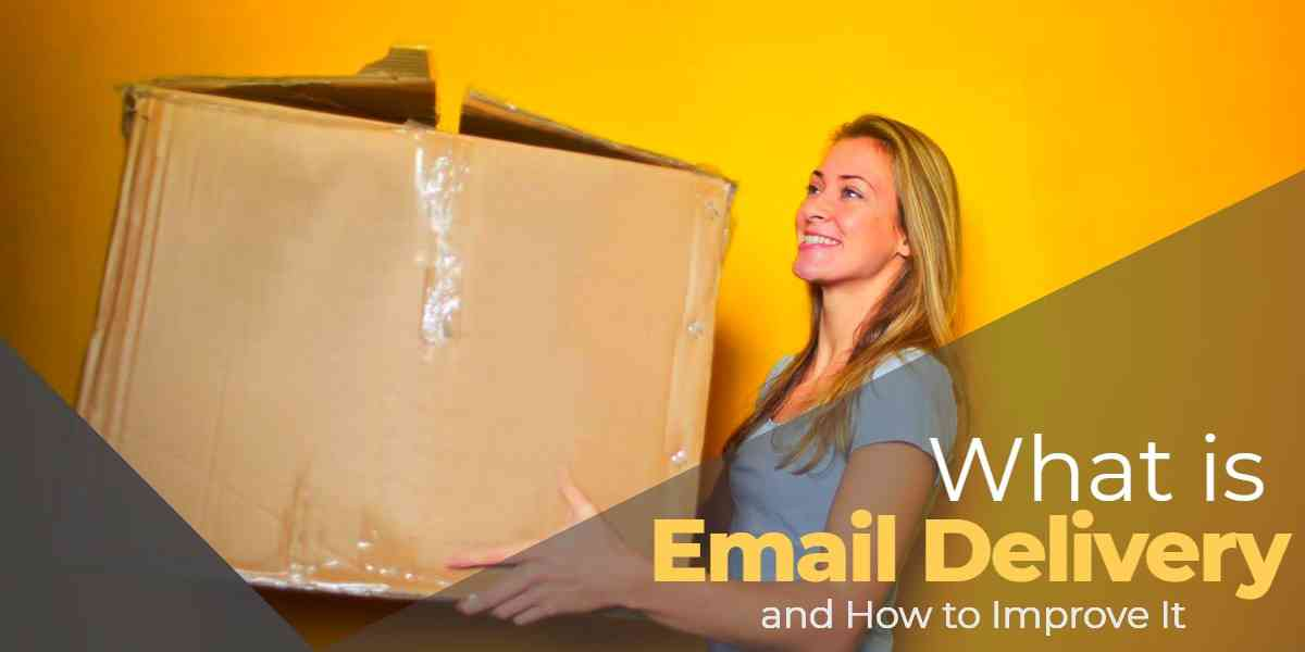 Email Delivery: Why it Matters to the Emails You are Sending