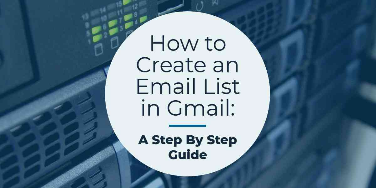 How To Create An Email List In Gmail
