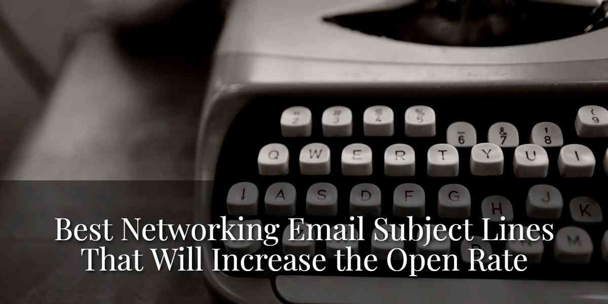 Get more Replies with a Killer Networking Email Subject Line