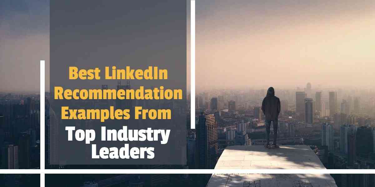 Linkedin Recommendation Examples: How to Create Great Endorsements