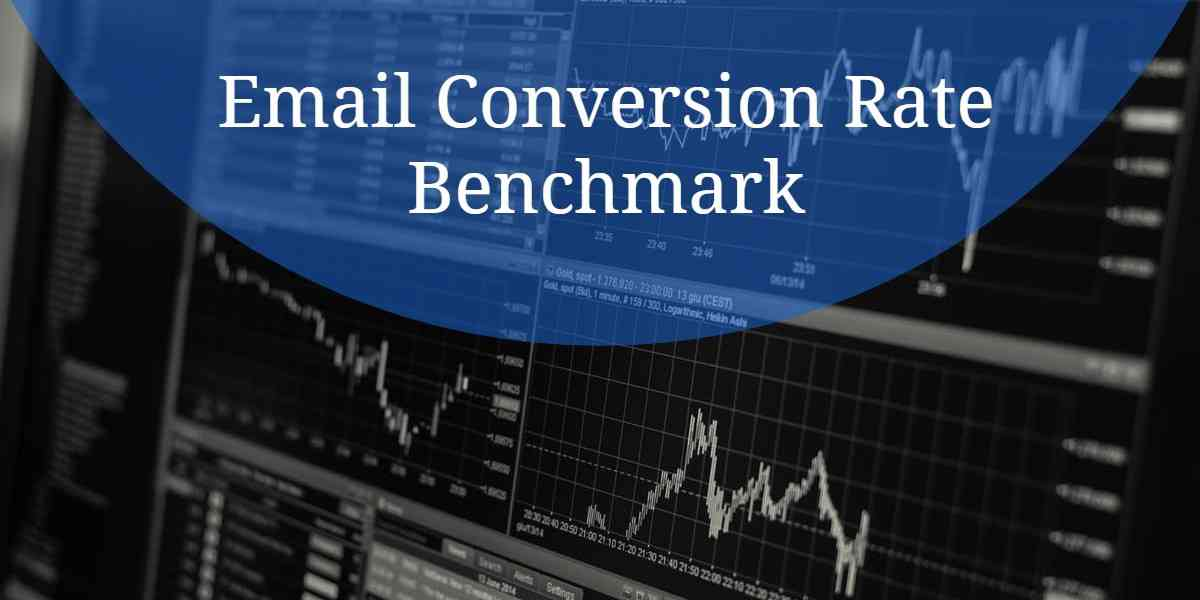 How to Achieve the Email Conversion Rate Benchmark that Experts Aim For