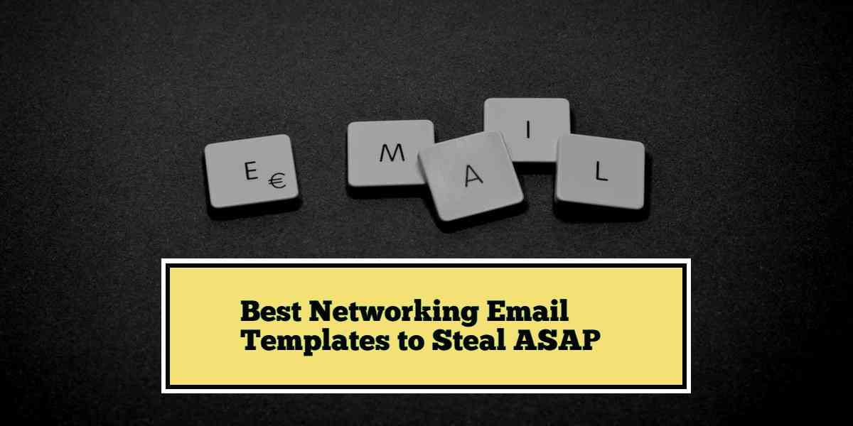 How to Create a Perfect Networking Email Template that Works Every Time
